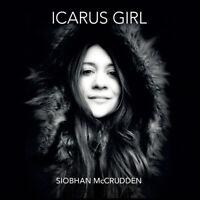 Siobhan McCrudden : Icarus Girl CD Album Digipak (2019) ***NEW*** Amazing Value