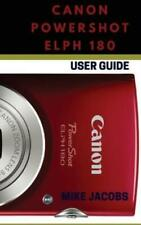 Canon Powershot Elph 180: Learning The Basics/Camera Guide/User Tips And Tr...