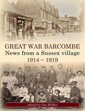 'Great War Barcombe, News from a Sussex village 1914-1919'. Local history, WW1.
