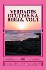VERDADES OCULTAS NA BIBLIA. Vol. 1 : A Chave para o Conhecimento by Massimo...