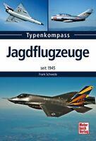 Jagdflugzeuge seit 1945 Typen Modelle Militärflugzeuge Daten Fakten Buch Book