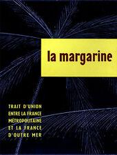 COLLECTIF - , LA MARGARINE TRAIT D'UNION ENTRE LA FRANCE ET OUTREMER