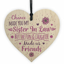 Chance Made You My Sister in Law Wooden Heart Plaque Keepsake Friendship Gift