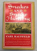 Snakes and Snake Hunting Carl Kauffeld 1st Edition 1957 North American Reptiles
