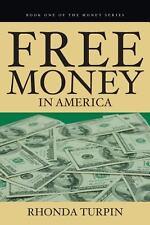 Free Money in America by Rhonda Turpin (2009, Hardcover)
