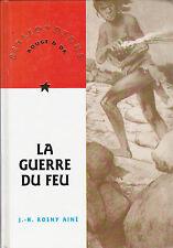 La Guerre Du Feu - Jh Rosny-aine .   TRES BON ETAT .  ROUGE ET OR