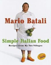 Mario Batali Simple Italian Food: Recipes from My Two Villages, Batali, Mario, 0