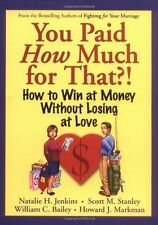 You Paid How Much For That?: How to Win at Money W