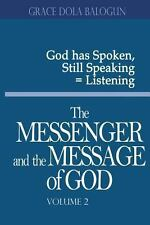 The Messenger and the Message of God Volume 2 by Grace Dola Balogun (2013,...