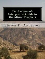 Dr. Anderson's Interpretive Guide to the Minor Prophets : Hosea-Malachi by...