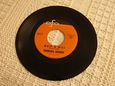 BARBARA GEORGE  WHIP O WILL/YOU TALK ABOUT LOVE A.F.O. 304