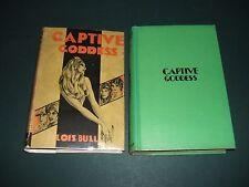Captive Goddess by Lois Bull  1935 Lost Race Novel  1st in Dust Jacket  Scarce
