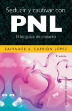 SEDUCIR Y CAUTIVAR CON PNL by Salvador A. Carrión López (2009, Paperback)