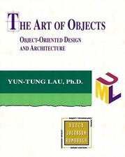 The Art of Objects: Object-Oriented Design and Architecture