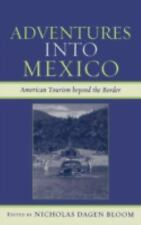Jaguar Books on Latin America: Adventures into Mexico : American Tourism.