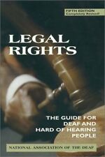 Legal Rights, 5th Ed.: The Guide for Deaf and Hard of Hearing People by National