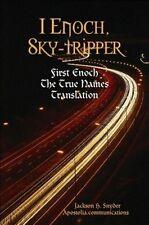 I Enoch, Sky-tripper: A New, Original & Hebraic Translation