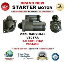 FOR OPEL VAUXHALL VECTRA 1.9 CDTi +16V 2004-ON NEW STARTER MOTOR 1.9kW 10Teeth