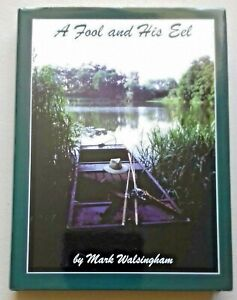 MARK WALSINGHAM: A FOOL AND HIS EEL... SIGNED FISHING, ANGLING BOOK