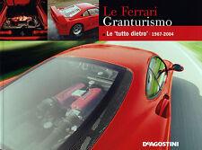 Le Ferrari Granturismo Ferrari Le Tutto Dietro 1967-2004 Book by Roberto Bonetto
