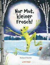 Nur Mut, kleiner Frosch! Bilderbuch # Richard Smythe