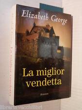 LA MIGLIOR VENDETTA Elizabeth George Linda De Angelis Mondolibri 2003 romanzo di