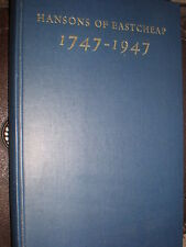 The Hansons Of East Cheap 1747 - 1947 by George Godwin 1947