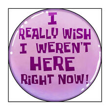 "3 Inch Spongebob ""I Really Wish I Weren't Here Right Now"" Pinback Button/Badge"