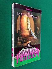 Philip FARMER - OPAR LA CITTA' IMMORTALE , 1° Ed. Oscar Fantasy (1989)