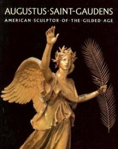 Augustus Saint-Gaudens: American Sculptor of the Gilded Age by Duffy, Henry J.,