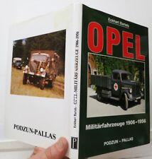 Opel: Militarfahrzeuge 1906-1956, Eckhart Bartels, 1994, PODZUN-PALLAS - Lk New