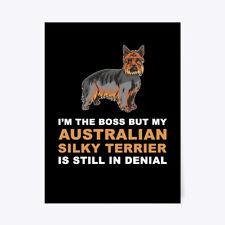 """Funny Australian Silky Terrier Dog Gift Poster - 18""""x24"""""""