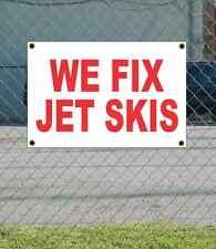 2x3 WE FIX JET SKIS Red & White Banner Sign NEW Discount Size & Price FREE SHIP