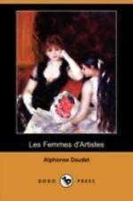 Les Femmes D'Artistes by Alphonse Daudet (2008, Paperback)