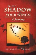 In the Shadow of Your Wings: A Journey (Hardback or Cased Book)