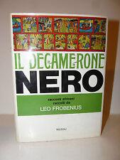 Africa Narrativa Erotica - Leo Frobenius: Decamerone Nero 1971 Rizzoli 1a ediz.