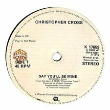 """Christopher Cross - Say You'll Be Mine - 7"""" Record Single"""
