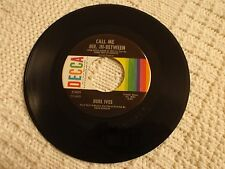 BURL IVES  CALL ME MR IN-BETWEEN/WHAT YOU GONNA DO LEROY  DECCA 31405 M-