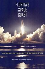 Florida's Space Coast: The Impact of NASA on the Sunshine State (Florida History