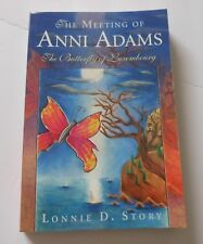 The Meeting of Anni Adams; The Butterfly of Luxembourg by Lonnie D. Story 2004