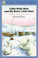Little Polar Bear and the Brave Little Hare (Brand New Paperback) Hans De Beer