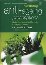 The Green Pharmacy - anti-ageing prescriptions (Herbs, foods & natural formulas