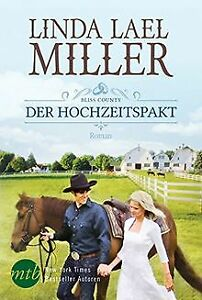 Bliss County - Der Hochzeitspakt von Miller, Linda ...   Buch   Zustand sehr gut