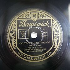 78rpm PEGGY LEE go you where you go / where can i go without you