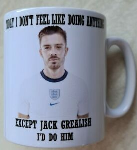Jack Grealish I would Do him Mug.