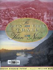 Lewis and Clark Trail : Then and Now Photo History of Louisiana Purchase History
