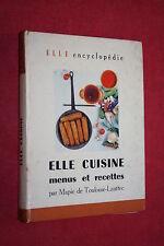 ELLE CUISINE MENUS RECETTES  par MAPIE DE TOULOUSE LAUTREC éd 1957 ILLUSTRATIONS