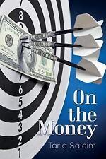 On the Money by Tariq Saleim (2014, Paperback)