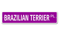 "5356 Ss Brazilian Terrier 4"" x 18"" Novelty Street Sign Aluminum"