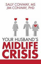 NEW - Your Husband's Midlife Crisis by Jim and Sally Conway